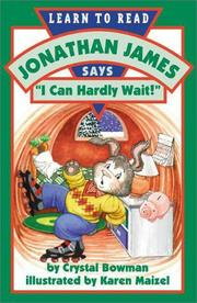 "Cover of: Jonathan James says, ""I can hardly wait!"" by Crystal Bowman"