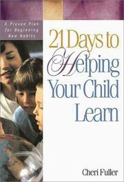 Cover of: 21 days to helping your child learn | Cheri Fuller