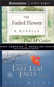 Cover of: The Faded Flower/When the Last Leaf Falls | Bill Myers