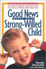 Cover of: Good news about your strong-willed child | Randy Reynolds