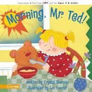 Cover of: Morning, Mr. Ted! | Crystal Bowman