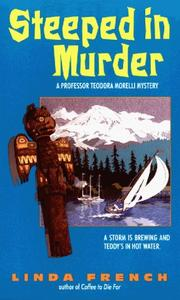 Cover of: Steeped in Murder (Professor Teodora Morelli Mystery) | Linda French