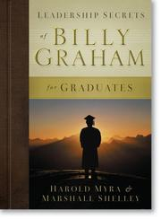 Cover of: Leadership Secrets of Billy Graham for Graduates | Harold Myra