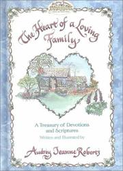 Cover of: The heart of a loving family by Audrey Jeanne Roberts