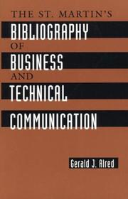 Cover of: The St. Martin's bibliography of business and technical communication | Gerald J. Alred