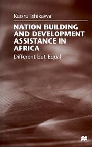 Cover of: Nation building and development assistance in Africa | Ishikawa, Kaoru