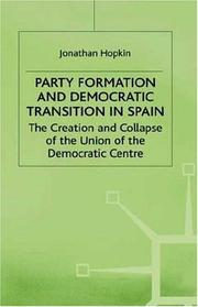 Cover of: Party formation and democratic transition in Spain | Jonathan Hopkin