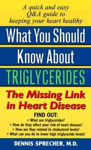 Cover of: What You Should Know About Triglycerides | Dennis, M.D. Sprecher