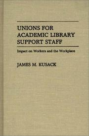 Cover of: Unions for academic library support staff by James M. Kusack