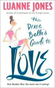 Cover of: The Dixie Belle's Guide to Love | Luanne Jones