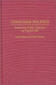 Cover of: Consumer politics by Ardith Maney