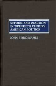 Cover of: Reform and reaction in twentieth century American politics | John J. Broesamle