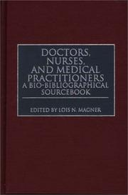 Cover of: Doctors, Nurses, and Medical Practitioners by Lois N. Magner