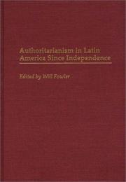 Cover of: Authoritarianism in Latin America Since Independence by Will Fowler