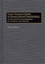 Cover of: Graph theoretical models of abstract musical transformation by Jeffrey Johnson
