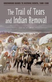 Cover of: The Trail of Tears and Indian Removal (Greenwood Guides to Historic Events 1500-1900) by Amy H. Sturgis