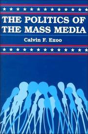 Cover of: The politics of the mass media by Calvin F. Exoo