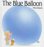 Cover of: The blue balloon | Mick Inkpen