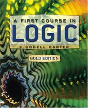 Cover of: A First Course in Logic, Gold Edition (MyLogicLab Series) | K. Codell Carter