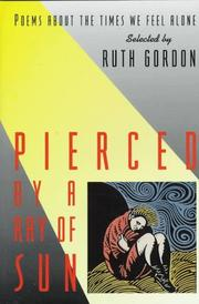 Cover of: Pierced by a Ray of Sun by Ruth Gordon