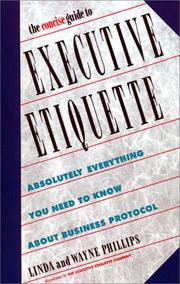 Cover of: The concise guide to executive etiquette | Linda Phillips, Linda Phillips