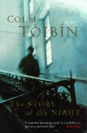 Cover of: Story of the Night, the | Colm Toibin