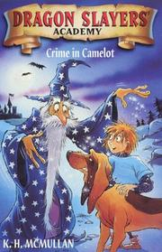 Cover of: Crime in Camelot (Dragon Slayers' Academy) | Kate McMullan