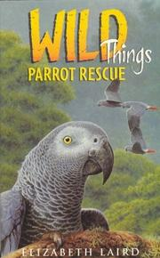 Cover of: Parrot Rescue (Wild Things) by Elizabeth Laird
