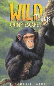 Cover of: Chimp Escape (Wild Things) | Elizabeth Laird