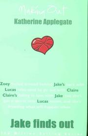 Cover of: Jake Finds Out (Making Out) by Katherine A. Applegate