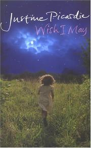 Cover of: Wish I may by Justine Picardie