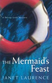 Cover of: The Mermaid's Feast by Janet Laurence