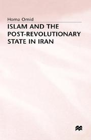 Cover of: Islam and the post-revolutionary state in Iran by Homa Omid
