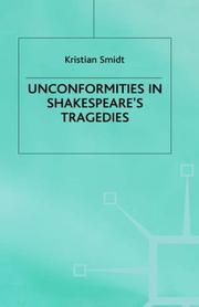 Cover of: Unconformities in Shakespeare's tragedies by Kristian Smidt