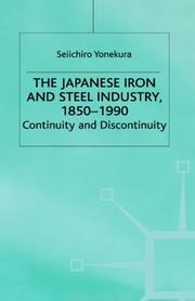 Cover of: The Japanese iron and steel industry, 1850-1990 | Seiichirō Yonekura