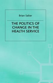 Cover of: The Politics of Change in the Health Service | Brian Salter