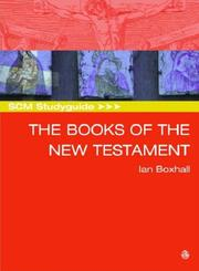Cover of: The Books of the New Testament (Scm Study Guide) | Ian Boxall