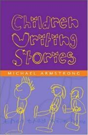 Cover of: Children Writing Stories by Michael Armstrong