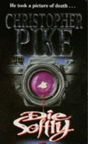 Cover of: Die Softly by Christopher Pike