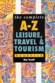 Cover of: The Complete A-Z Leisure and Tourism Handbook (Complete A-Z Handbooks) by Ray Youell
