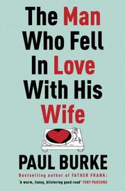Cover of: The Man Who Fell in Love with His Wife | Paul Burke