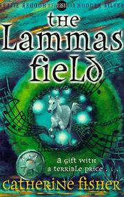 Cover of: The Lammas Field | Catherine Fisher