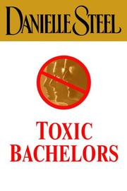Cover of: Toxic bachelors | Danielle Steel