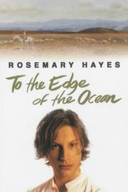 Cover of: To the Edge of the Ocean | Rosemary Hayes