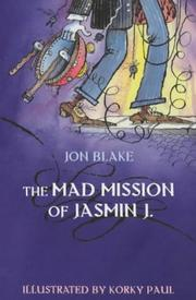 Cover of: The Mad Mission of Jasmin J by Jon Blake