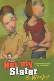 Cover of: Not My Sister! (Misadventures of Guy Strang) | Sarah Weeks