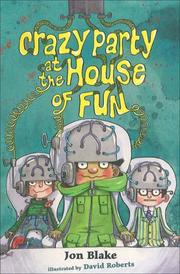 Cover of: Crazy Party at the House of Fun by Jon Blake