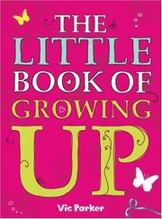 Cover of: The Little Book of Growing Up | Vic Parker