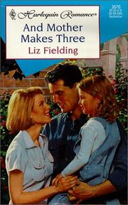 Cover of: And Mother Makes Three by Liz Fielding