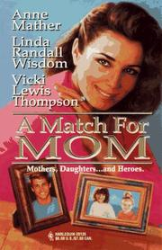 Cover of: Match For Mom | Linda Randall Wisdom, Anne Mather, Vicki Lewis Thompson
